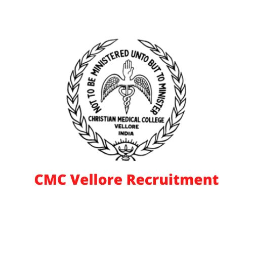 CMC Vellore Recruitment