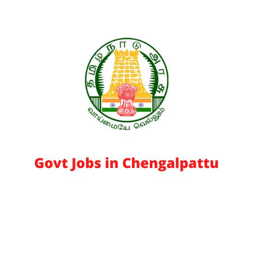 Govt Jobs in Chengalpattu