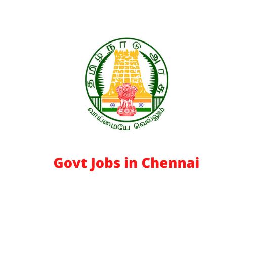Govt Jobs in Chennai