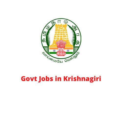 Govt Jobs in Krishnagiri
