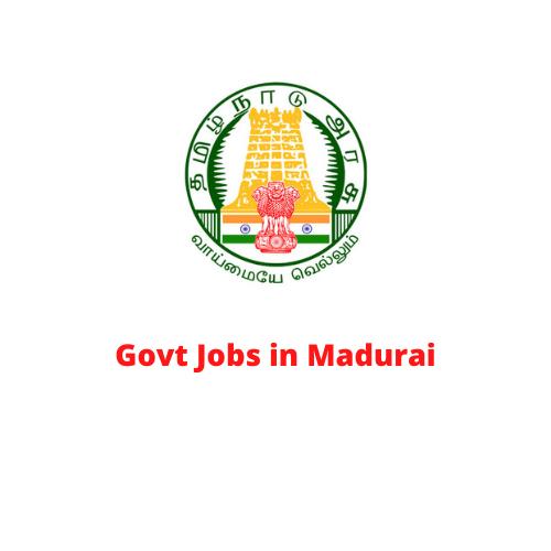 Govt Jobs in Madurai