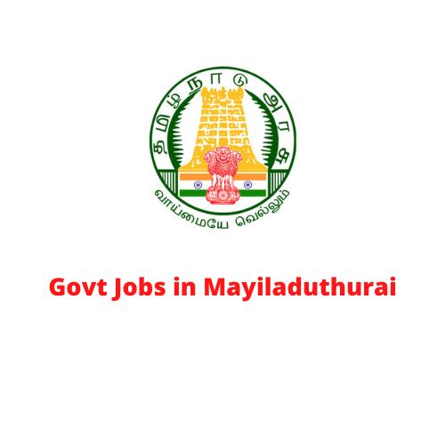 Govt Jobs in Mayiladuthurai