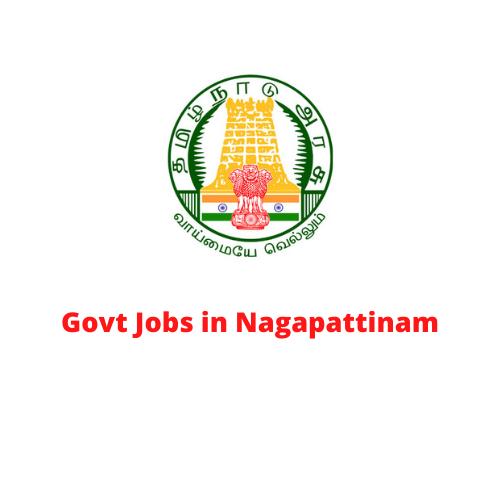 Govt Jobs in Nagapattinam