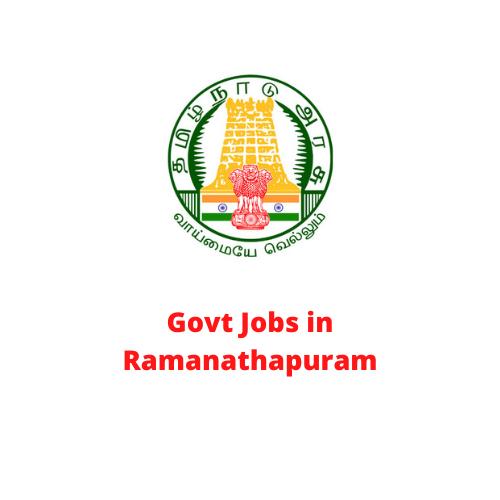 Govt Jobs in Ramanathapuram Recruitment