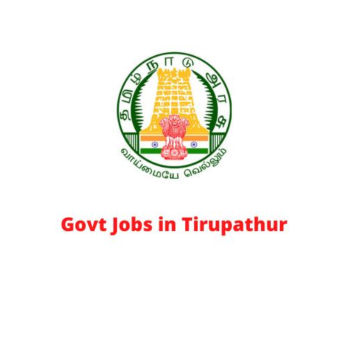 Govt Jobs in Tirupathur