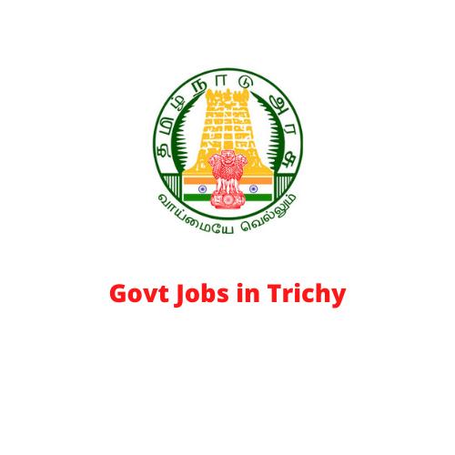 Govt Jobs in Trichy