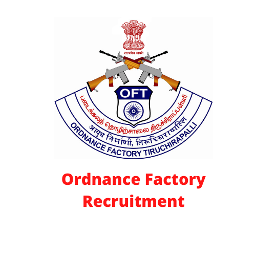 Ordnance Factory Recruitment 2021