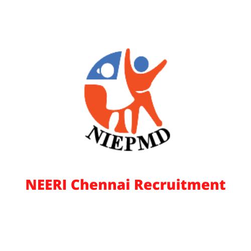 NEERI Chennai Recruitment 2021